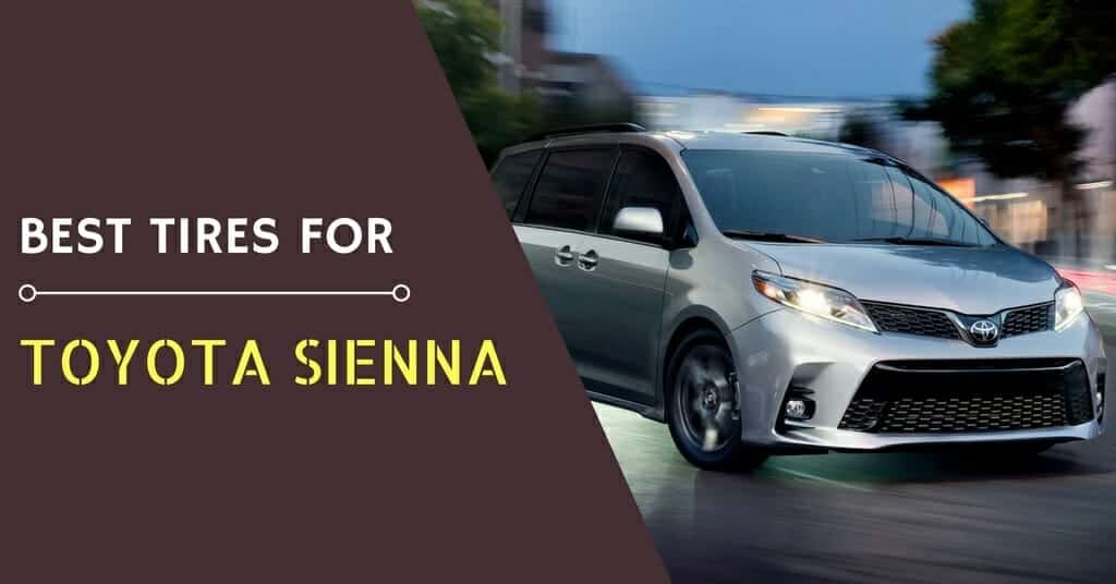 Best Toyota Sienna Tires